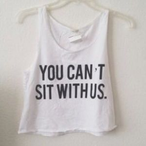 Brandy Melville 'you can't sit with us' crop top
